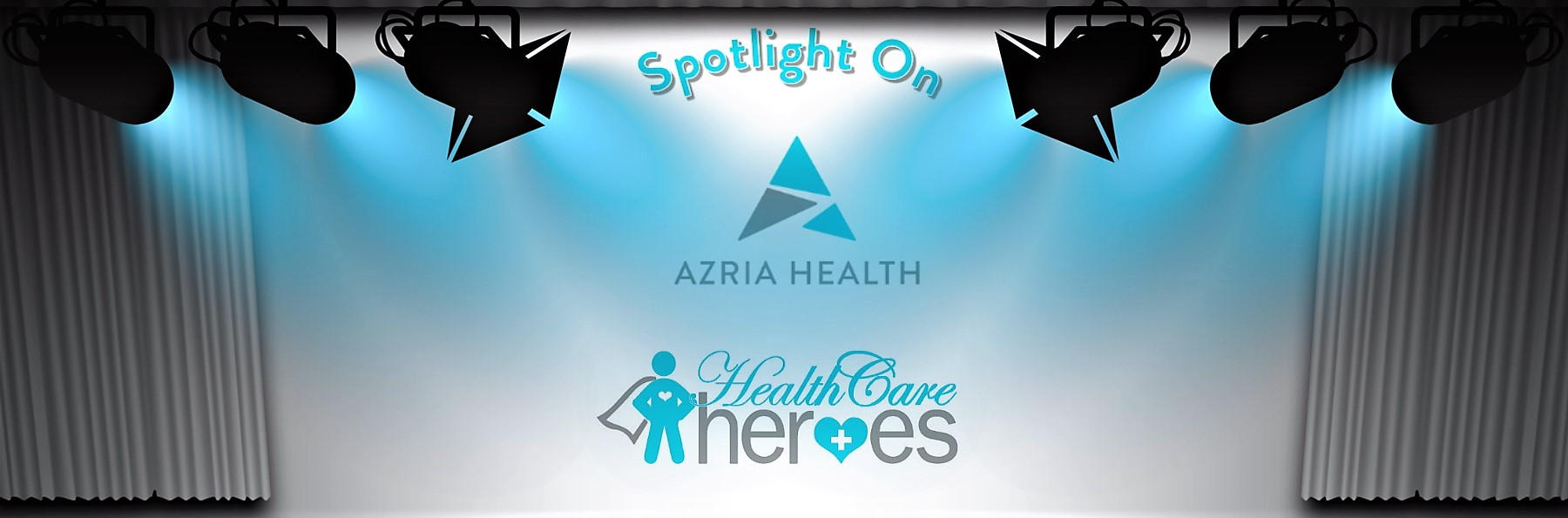 Spotlight On Azria Health Healthcare Heroes Banner